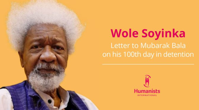 Wole Soyinka : A Letter to Mubarak Bala